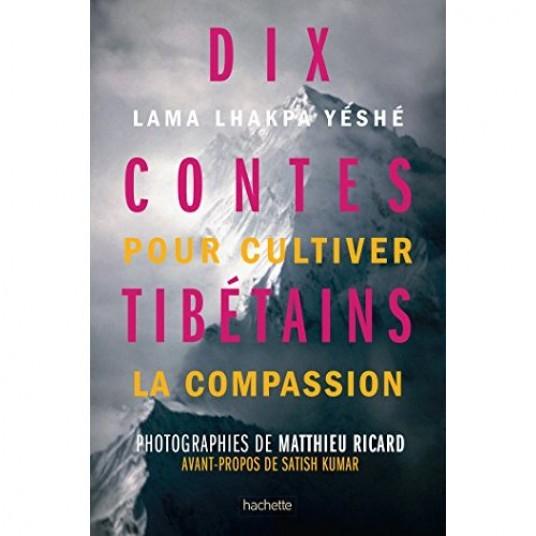 DIX CONTES TIBETAINS POUR CULTIVER LA COMPASSION