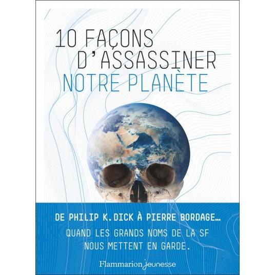 10 FACONS D'ASSASSINER NOTRE PLANETE
