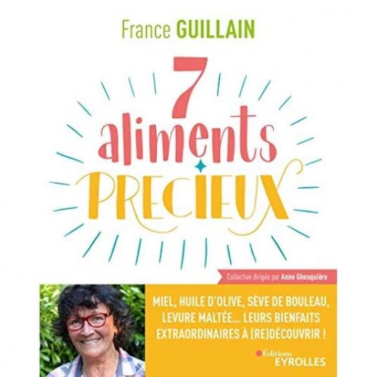 7 ALIMENTS PRECIEUX - MIEL, HUILE D'OLIVE, SEVE DE BOULEAU, LEVURE MALTEE...