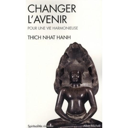 CHANGER L'AVENIR - POUR UNE VIE HARMONIEUSE