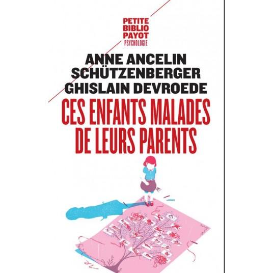 CES ENFANTS MALADES DE LEURS PARENTS