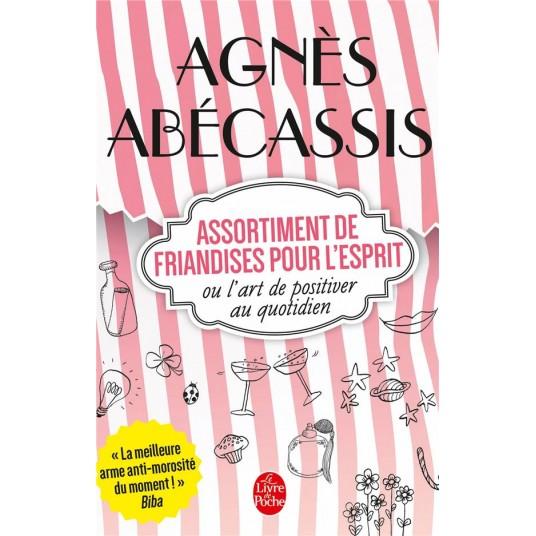 ASSORTIMENT DE FRIANDISES POUR L'ESPRIT OU L'ART DE POSITIVER AU QUOTIDIEN