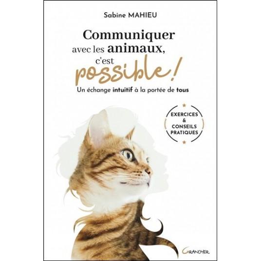 COMMUNIQUER AVEC LES ANIMAUX, C'EST POSSIBLE ! UN ECHANGE INTUITIF A LA PORTEE DE TOUS