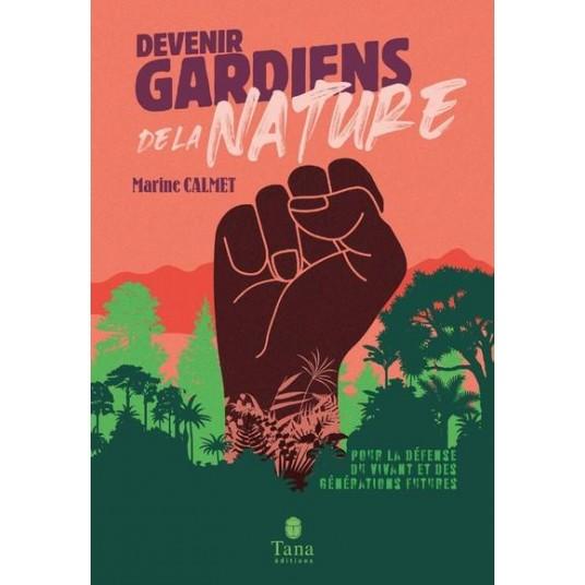DEVENIR GARDIENS DE LA NATURE - POUR LA DEFENSE DU VIVANT ET DES GENERATIONS FUTURES