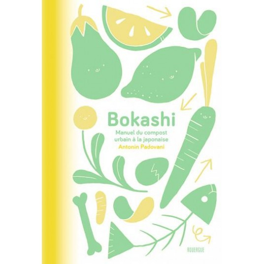 BOKASHI - MANUEL DU COMPOST URBAIN A LA JAPONAISE