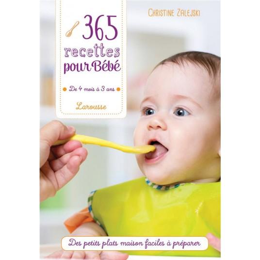 365 RECETTES POUR BEBE - DE 4 MOIS A 3 ANS